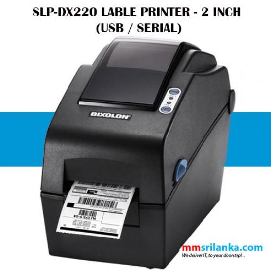 Bixolon SLP-DX220 Direct Thermal Desktop Label Printer - 2 INCH (USB / SERIAL)- Barcode Printer